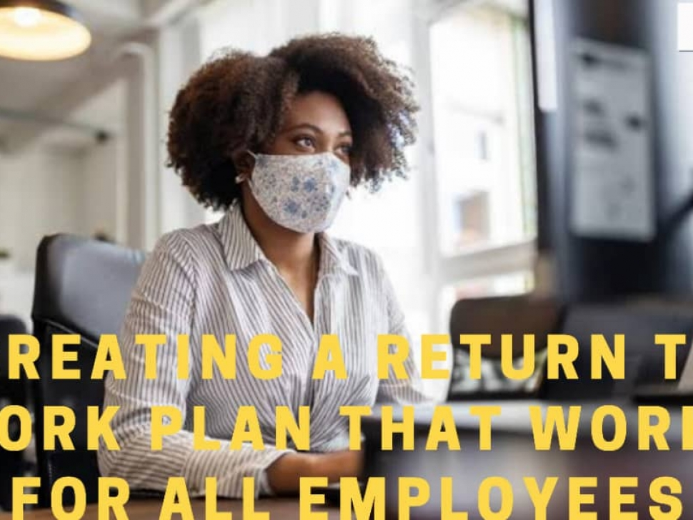 Creating a return to work plan that works for all employees